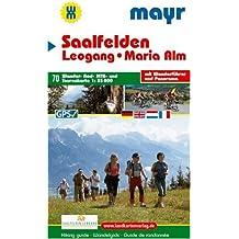 Saalfelden - Leogang - Maria Alm: Wander-, Rad-, MTB- und Tourenkarte 1:35000 mit Wanderführer und Panorama. GPS-geeignet