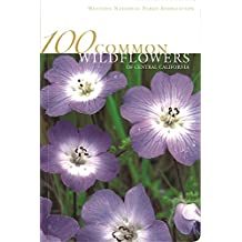 100 Common Wildflowers of Central California