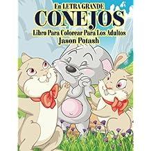 Conejos Libro Para Colorear Para Los Adultos (En Letra Grande)  (El alivio de