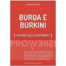 Burqa e burkini: Favorevole o contrario? (Italian Edition)