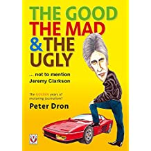 The good, the mad and the ugly ... not to mention Jeremy Clarkson: The golden years of motoring journalism?