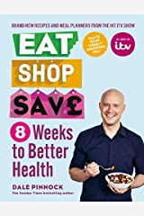 Eat Shop Save: 8 Weeks to Better Health Paperback