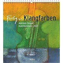 Klangfarben 2021 - Wandkalender: Andreas Felger Kunstkalender