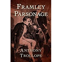 Framley Parsonage (The Chronicles of Barsetshire Book 4) (English Edition)