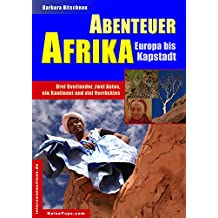 Abenteuer Afrika - Europa bis Kapstadt: Drei Overlander, zwei Autos, ein Kontinent und viel Verrücktes (Reisetops 8) (German Edition)