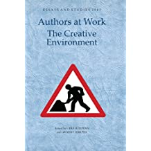 Authors at Work: the Creative Environment (62) (Essays and Studies)