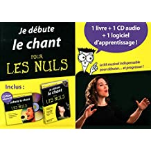 Je débute le chant pour les Nuls - Kit avec logiciel d'apprentissage + CD-audio + Manuel