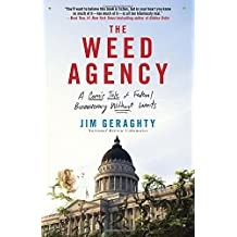 The Weed Agency: A Comic Tale of Federal Bureaucracy Without Limits by Jim Geraghty (2014-06-03)