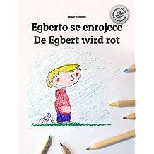 Egberto se enrojece/De Egbert wird rot: Libro infantil ilustrado español-alemán de Suiza (Edición bilingüe)