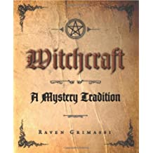 Witchcraft: A Mystery Tradition by Raven Grimassi (2004-09-08)