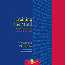 Training the Mind: & Cultivating Loving-Kindness