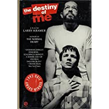 The Destiny of Me: A Play by Larry Kramer: A Play in Three Acts (Plume)