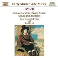 Byrd: Consort And Keyboard Music / Songs And Anthems