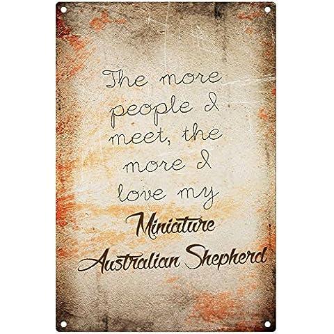 El más personas I Meet the more I Love My en miniatura, diseño de cachorro de pastor australiano metálica