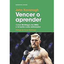 Vencer o aprender: Conor McGregor, las MMA y mi lucha como entrenador (RESERVOIR NARRATIVA)