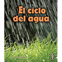 El ciclo del agua/ Earth's Water Cycle (Mi Primer Paso Al Mundo Real - Descubriendo Los Ciclos De La Naturaleza /First Step Nonfiction - Discovering Nature's Cycles)) (Spanish Edition) by Robin Nelson (2012-08-01)