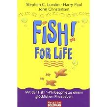 Fish for Life. Mit der Fish!™-Philosophie zu einem glücklichen Privatleben