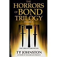 The Horrors of Bond Trilogy Omnibus by Ty Johnston (2014-07-22)