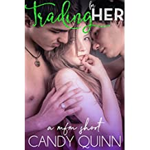 Trading for Her: a mfm erotic short (Sharing Her Book 6)
