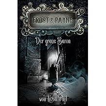 Frost & Payne - Band 10: Der graue Baron