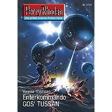 "Perry Rhodan 2719: Enterkommando GOS'TUSSAN: Perry Rhodan-Zyklus ""Das Atopische Tribunal"" (Perry Rhodan-Die Gröβte Science- Fiction- Serie)"
