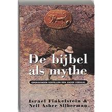 De Bijbel Als Mythe Opgravingen Vertellen Een Ander Verhaal