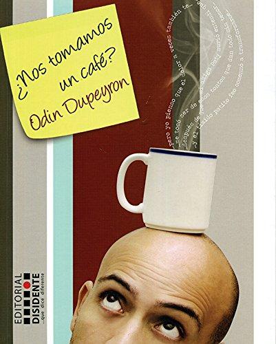 Descargar Libro Nos tomamos un cafe?/ Shall we drink a coffee? de Odin Dupeyron