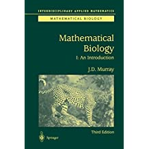 Mathematical Biology: I. An Introduction (Interdisciplinary Applied Mathematics)