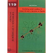 Marketing social y político : juegos de azar y apuestas en España (Colección Ciencias Jurídicas y Sociales, Band 119)
