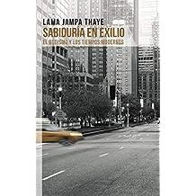 Sabiduría en Exilo: El budismo y los tiempos modernos