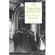 The Theatre Industry in 19C France by Frederic William John Hemmings (2008-08-21)