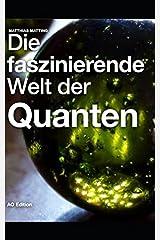 Die faszinierende Welt der Quanten (Faszinierende Physik, Band 1) Taschenbuch