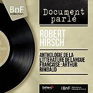 Anthologie de la littérature de langue française : Arthur Rimbaud (Mono Version)