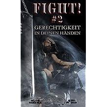 Fight! #2 - Gerechtigkeit in deinen Händen (Keep fighting! - Reihe)