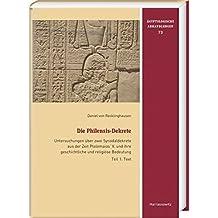 Die Philensis-Dekrete: Untersuchungen über zwei Synodaldekrete aus der Zeit Ptolemaios' V. und ihre geschichtliche und religiöse Bedeutung (Ägyptologische Abhandlungen, Band 73)