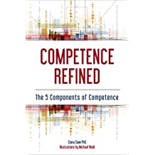 Competence Refined: The 5 Components of Competence (English Edition)
