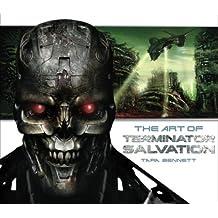 The Art of Terminator Salvation by Tara Bennett (2009-04-28)