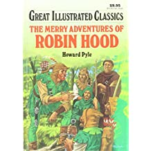 Merry Adventures of Robin Hood (Great Illustrated Classics/B224-13)