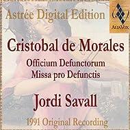 Morales: Officium Defunctorum - Missa Pro Defunctis