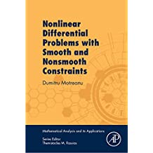 Nonlinear Differential Problems with Smooth and Nonsmooth Constraints (Mathematical Analysis and its Applications)
