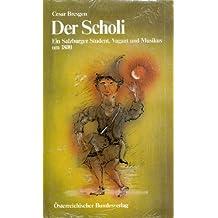 Der Scholi. Ein Salburger Student, Vagant und Musikus um 1800