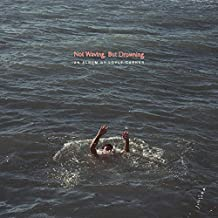 Not Waving, But Drowning [VINYL]