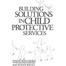 Building Solutions in Child Protective Services (Norton Professional Books) by Insoo Kim Berg (2000-09-17)