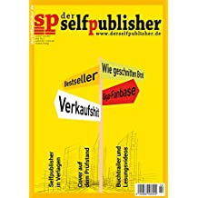 der selfpublisher 6, 2-2017, Heft 6, Juni 2017: Deutschlands 1. Selfpublishing-Magazin