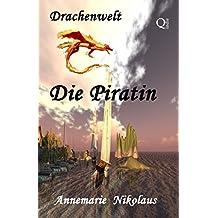 Die Piratin (Drachenwelt 1)