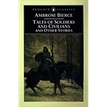 Tales of Soldiers And Civilians: And Other Stories (Penguin Classics)