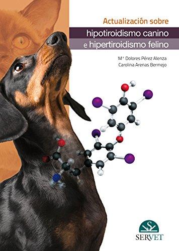 Descargar Libro Actualización sobre hipotiroidismo canino e hipertiroidismo felino de María Dolores Pérez Alenza