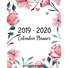 Two Year 2019-2020 Calendar Planner: Two Year - Daily Weekly Monthly Calendar Planner | 24 Months January 2019 - December 2020 | Pink Floral Style