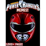 POWER RANGERS: Over 2,000 Pages of Power Rangers Memes and Other Funny Pictures! Saban's Mighty Morphin Power Rangers and More (English Edition)