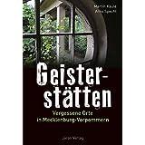Geisterstätten: Vergessene Orte in Mecklenburg-Vorpommern